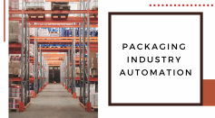 How Packaging Industry Is Automating Working Process Using Linear Actuators